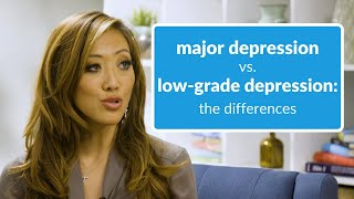 Depression vs Low Grade Depression: The Differences You Should Know