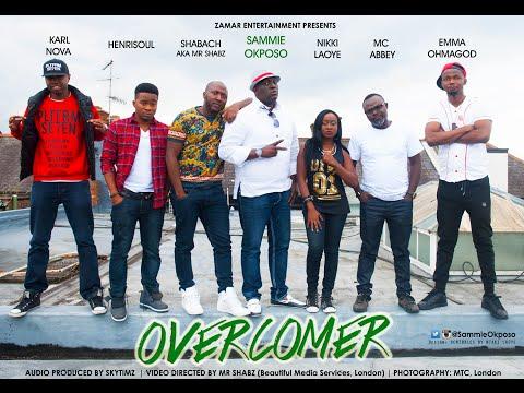Sammie Okposo - Overcomer (ft. Nikky Laoye, MC Abbey, EmmaOhMaGod, Henrisoul, Karl Nova & Shabach)