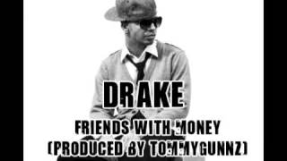 Drake - Friends With Money (Produced by Tommy Gunnz)