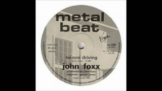 John Foxx -  No-One Driving (Early Version)