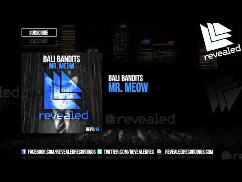 Bali Bandits - Mr. Meow [OUT NOW!]