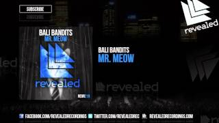 Bali Bandits - Mr. Meow [OUT NOW!]