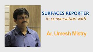 Architect Umesh Mistry in conversation with Surfaces Reporter