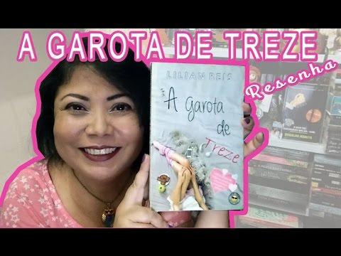 A GAROTA DE TREZE   Lilian Reis [ Resenha ]