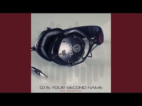 DJ Is Your Second Name (Extended Mix)