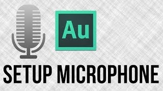 How To Setup A Microphone In Adobe Audition - Adobe Audition Tutorial