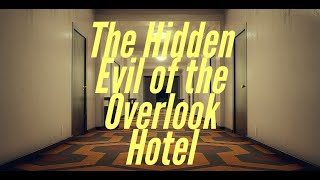 The Shining and the Hidden Evil of the Overlook hotel