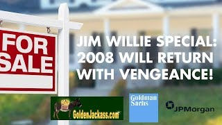 Jim Willie EXCLUSIVE: 2008 WAS THE WARM-UP - CRIMINALS STILL IN CHARGE!