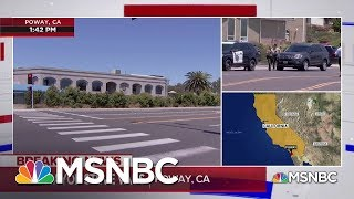 Mayor Of Poway: 1 Dead In California Synagogue Shooting, Believes Hate Crime | MSNBC