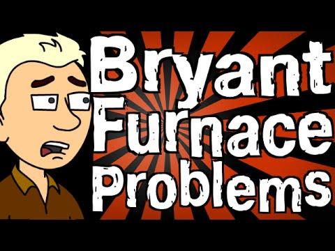 Bryant Furnace Problems