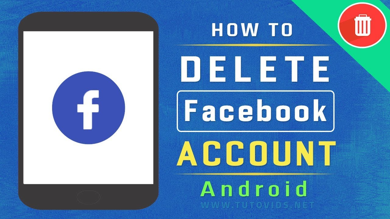 How To Delete Facebook Account On Android - Easy Way
