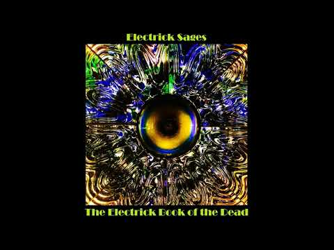 Electrick Sages - The Electrick Book of the Dead (Full Album 2019)