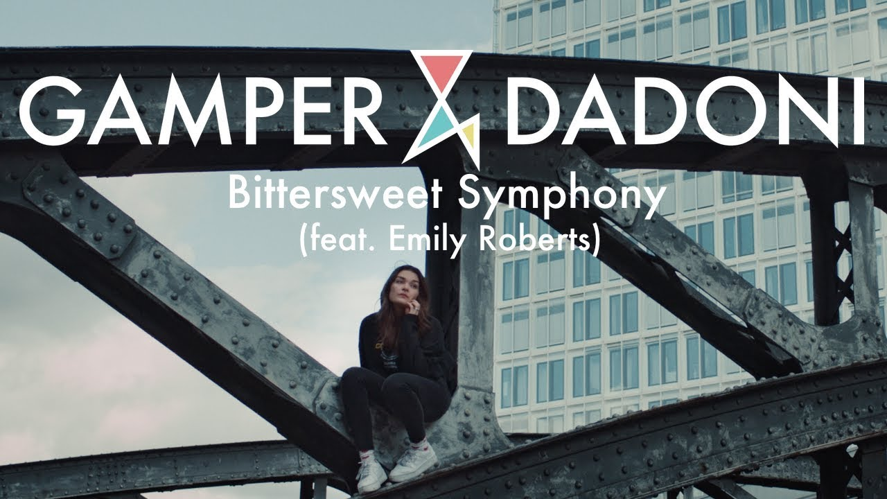 Gamper & Dadoni feat. Emily Roberts – Bittersweet Symphony