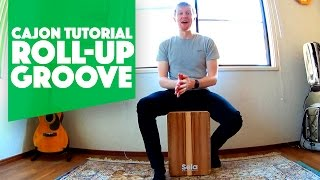 Tutorial: Roll Up Cajon Groove
