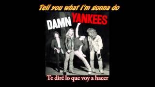 Come Again - Damn Yankees  (Subtitulado español & Lyrics)