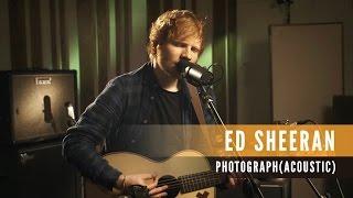 Ed Sheeran - Photograph  [Acoustic]