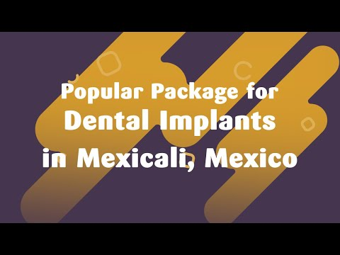 Popular Package for Dental Implants in Mexicali, Mexico