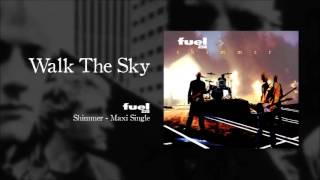 Fuel 238 - Walk The Sky
