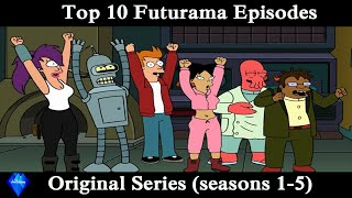 Top 10 Futurama Episodes (Original Series)