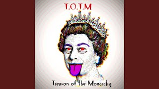 Treason Of The Monarchy @TMonachy