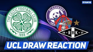 CELTIC DRAWN FIRST 2018/19 CHAMPIONS LEAGUE OPPONENTS! MY REACTION!