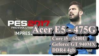 PES 2017 on Acer E5 - 475G