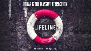 """Jonas & The Massive Attraction - """"Lifeline (version française)"""" (Audio Officiel)"""
