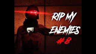 RIP My Enemies #8 ft. xl_MAPLE_lx, Disciple------X, guyniv369, imcrazytiger