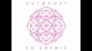 Cut Copy - So Cosmic (Part III)