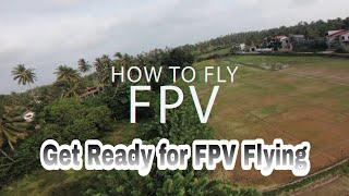 How to Fly FPV - Tips for start FPV Flying.