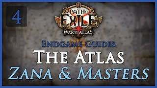 [Outdated] Path of Exile: The Atlas Guide [Part 4] - Zana & Masters
