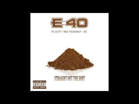 E-40 – Straight Out The Dirt Ft Yo Gotti & YoungBoy Never Broke Again