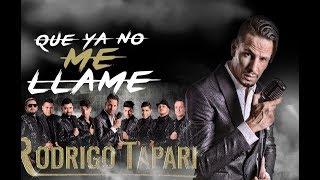 Rodrigo Tapari - Que Ya No Me Llame