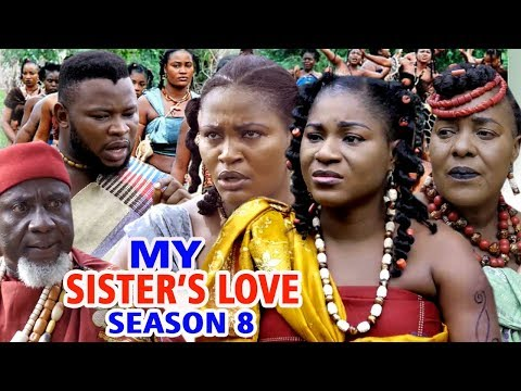 MY SISTER'S LOVE SEASON 8 - Destiny Etiko & Chizzy Alichi 2019 Latest Nigerian Movie Full HD