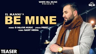 Be Mine (Teaser) | El Manni | Rel. on 23 Oct | White Hill Music
