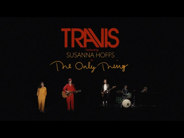 The Only Thing (feat. Susanna Hoffs)  - Travis