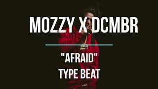 [FREE] MOZZY X Dcmbr Afraid Type Beat 2018