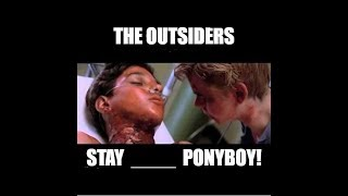 "Mandela Effect (The Outsiders 1983 ""STAY _____ PONYBOY"") Please Vote #273"