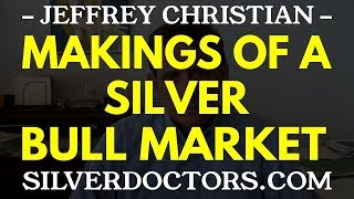 Silver Bull Markets Past & Future | Jeffrey Christian, CPM Group