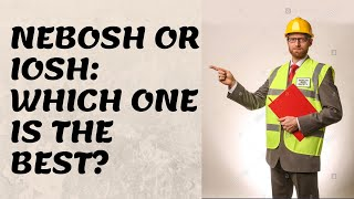 What is better nebosh or iosh
