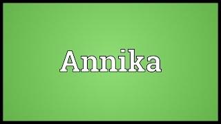 Annika Meaning
