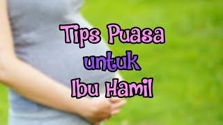 Tips Puasa untuk Ibu Hamil Tanpa Ganggu Kehamilan