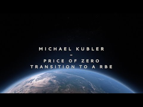 Michael Kubler : The Price of Zero Transition to an RBE, Zday 2018  [ The Zeitgeist Movement ]