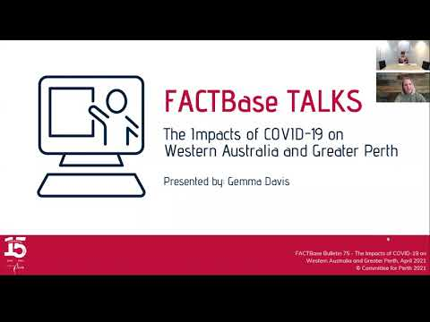 FACTBase Talks - The Impacts of COVID-19 on Western Australia and Greater Perth
