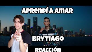 Aprendí A Amar 🖍   Brytiago (Reaccion)