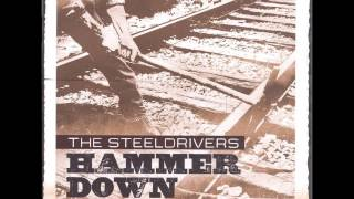 The Steeldrivers - Cry No Mississippi