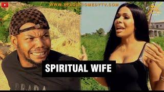 SPIRITUAL WIFE (XPLOIT COMEDY)
