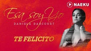 Te Felicito   Daniela Darcourt | Audio Oficial