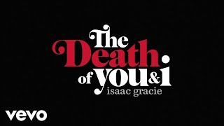 Isaac Gracie - The Death Of You & I video