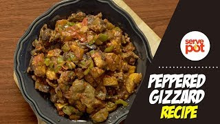 How To Make Peppered Gizzard